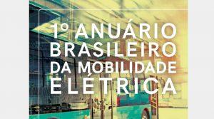 Anuário Brasileiro da Mobilidade Elétrica